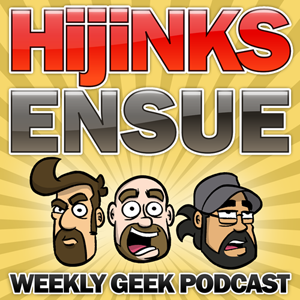 The HijiNKS ENSUE Podcast!