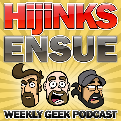 The HijiNKS ENSUE Podcast - A weekly geek news podcast featuring cartoonist Joel Watson and his friends Eli Luna and Josh Jeffcoat