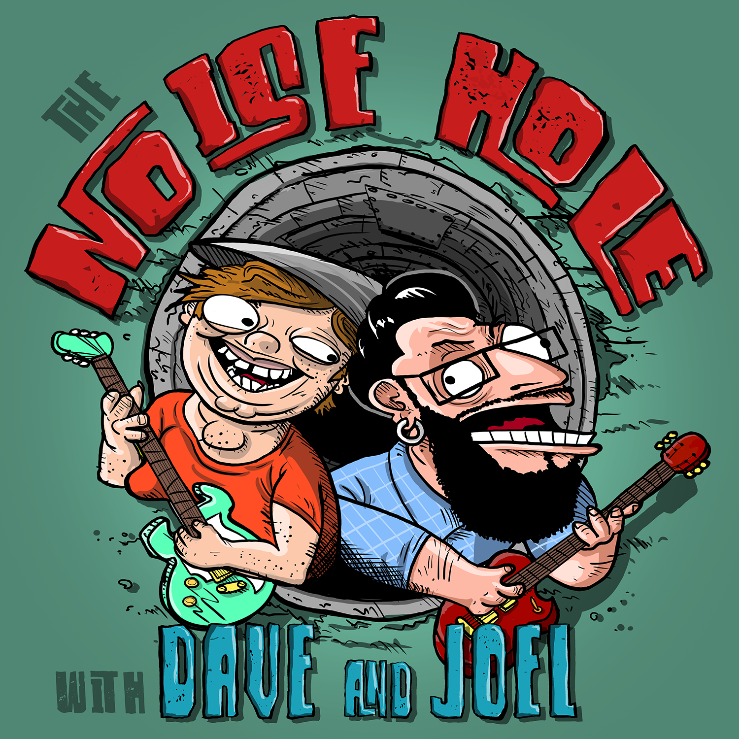 The Noise Hole with Dave & Joel - A rock and roll comedy podcast featuring Joel Watson and Dave McElfatrick of Cyanide & Happiness